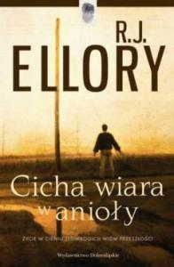 R. J. Ellory - Cicha wiara w anioly