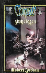 Robert Jordan, Conan zwycięzca. Amber, Warszawa 1998**