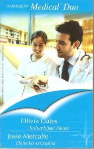 Olivia Gates Kolumbijski lekarz. Arlekin – Wydawnictwo Harlequin Enterprises, Warszawa 2006