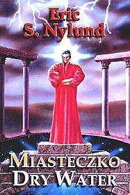 Eric S. Nylund, Miasteczko Dry Water. Zysk i S-ka, Poznań 2001