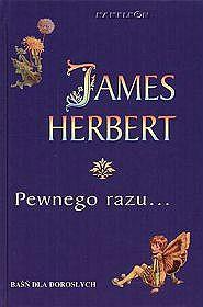James Herbert, Pewnego razu... Zysk i S-ka, Poznań 2004